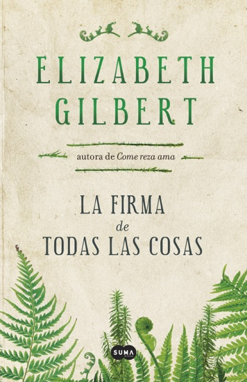 La firma de todas las cosas by Elizabeth Gilbert pdf download