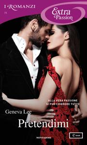 Pretendimi (I Romanzi Extra Passion) - Geneva Lee pdf download