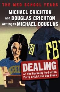 Dealing - Michael Crichton, Douglas Crichton & Michael Douglas pdf download