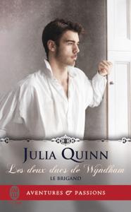 Les deux ducs de Wyndham (Tome 1) - Le brigand - Julia Quinn pdf download