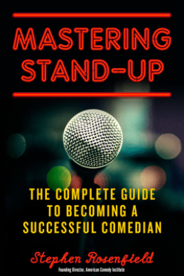 Mastering Stand-Up - Stephen Rosenfield