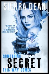 Something Secret This Way Comes - Sierra Dean pdf download