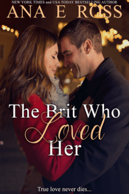 The Brit Who Loved Her - Ana E Ross