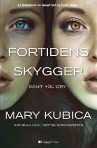Don't You Cry – Fortidens skygger - Mary Kubica pdf download