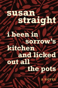 I Been in Sorrow's Kitchen and Licked Out All the Pots - Susan Straight pdf download