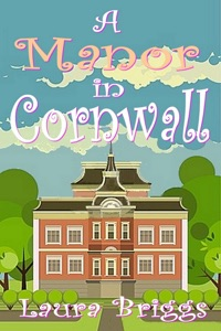 A Manor in Cornwall - Laura Briggs pdf download