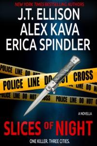 Slices of Night - J.T. Ellison, Alex Kava & Erica Spindler pdf download
