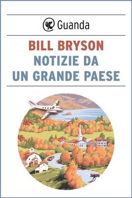 Notizie da un grande paese - Bill Bryson pdf download