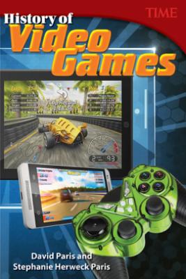 History of Video Games - David Paris & Stephanie Herweck Paris