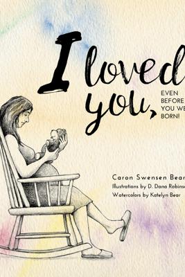 I loved you... - Caron Swensen Bear