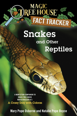 Snakes and Other Reptiles - Mary Pope Osborne, Natalie Pope Boyce & Sal Murdocca