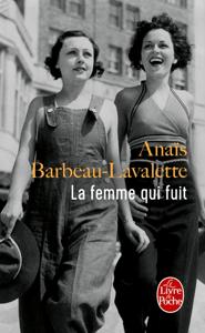 La Femme qui fuit - Anaïs Barbeau-Lavalette pdf download