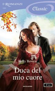 Duca del mio cuore (I Romanzi Classic) - Kelly Bowen pdf download