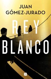 Rey blanco - Juan Gómez-Jurado pdf download