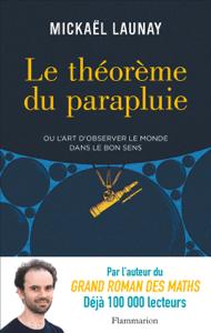 Le théorème du parapluie ou L'art d'observer le monde dans le bon sens - Mickaël Launay pdf download