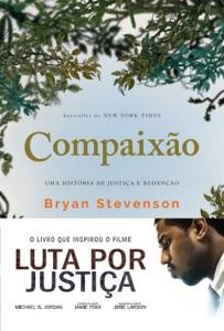 Compaixão - Bryan Stevenson pdf download