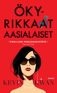 Ökyrikkaat aasialaiset - Kevin Kwan pdf download