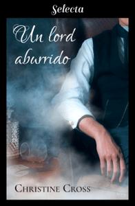 Un lord aburrido (Familia Marston 4) - Christine Cross pdf download
