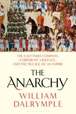 The Anarchy - William Dalrymple
