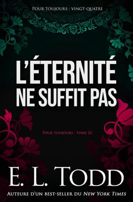 L'éternité ne suffit pas - E. L. Todd pdf download