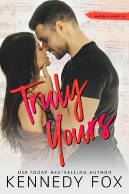 Truly Yours (Mason & Sophie, #2) - Kennedy Fox pdf download
