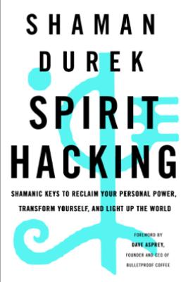 Spirit Hacking - Shaman Durek