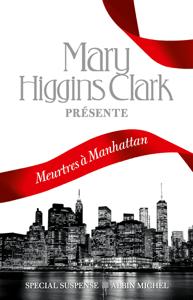 Meurtres à Manhattan - Collectif, Mary Higgins Clark, Anne Damour, Héloïse Esquié, Guillaume Marlière & Sabine Porte pdf download