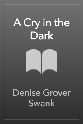 A Cry in the Dark - Denise Grover Swank