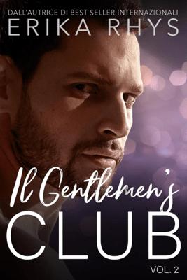 Il Gentlemen's Club, volume due - Erika Rhys pdf download