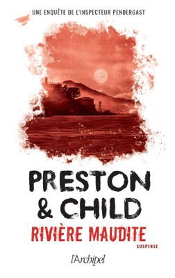 Rivière maudite - Douglas Preston & Lincoln Child pdf download