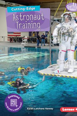 Cutting-Edge Astronaut Training - Karen Latchana Kenney