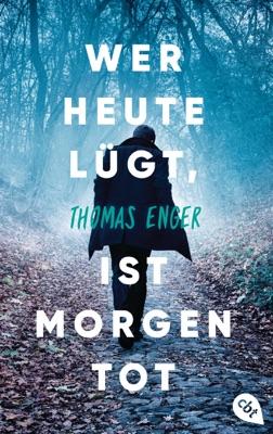 Wer heute lügt, ist morgen tot - Thomas Enger pdf download