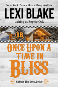 Once Upon a Time in Bliss, Nights in Bliss, Colorado, Book 8 - Lexi Blake pdf download