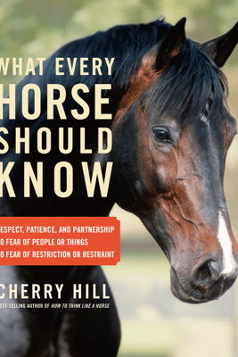 What Every Horse Should Know - Cherry Hill