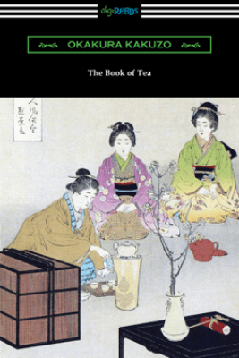 The Book of Tea - Okakura Kakuzo