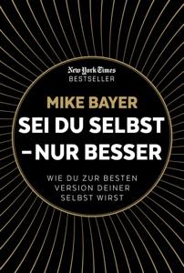 Sei du selbst - nur besser - Mike Bayer pdf download
