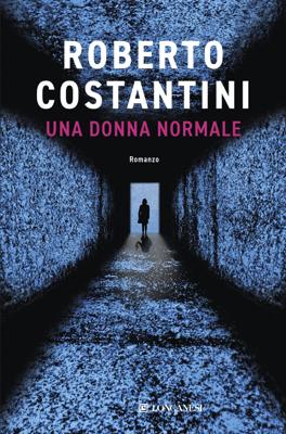 Una donna normale - Roberto Costantini pdf download