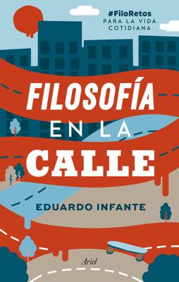 Filosofía en la calle - Eduardo Infante pdf download