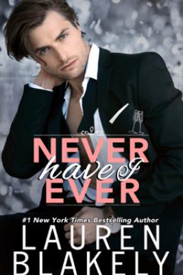 Never Have I Ever - Lauren Blakely