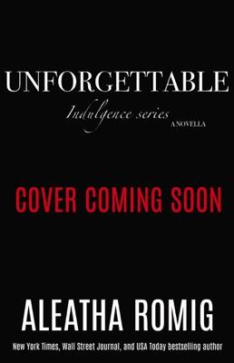 Unforgettable - Aleatha Romig pdf download