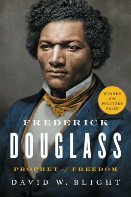 Frederick Douglass - David W. Blight