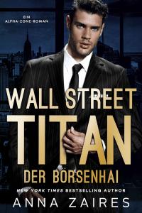 Wall Street Titan – Der Börsenhai - Anna Zaires pdf download