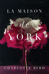 La Maison de York - Charlotte Byrd pdf download