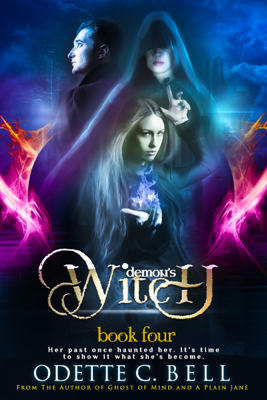 The Demon's Witch Book Four - Odette C. Bell