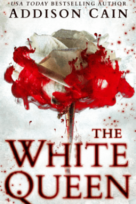 The White Queen - Addison Cain
