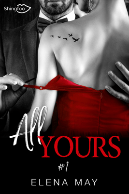 All Yours Tome 1 - Elena May pdf download
