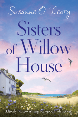 Sisters of Willow House - Susanne O'Leary
