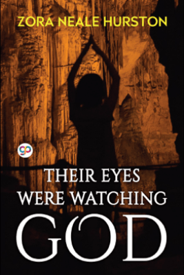 Their Eyes Were Watching God - Zora Neale Hurston & GP Editors