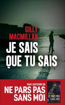 Je sais que tu sais - Gilly MacMillan pdf download