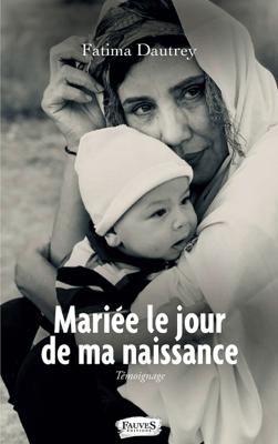 Mariée le jour de ma naissance - Fatima Dautrey pdf download